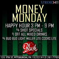 Money Monday at Blush in Pittsburgh, PA