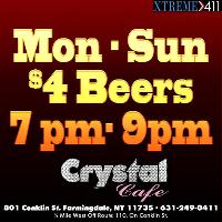 Crystal Cafe 7 pm - 9 pm Mon-Sunday $4 BEERS