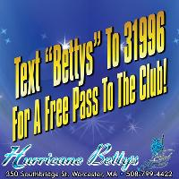 "Text ""Bettys"" To 31996 For A FREE PASS!!!!"