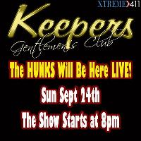 The HUNKS Live Sept 24th at Keepers In Milford CT!