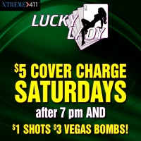 $5 Cover Charge! SATURDAYS at Lucky Lady