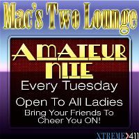 Amateur Nite! Every Tuesday only at Macs Two Lounge in MA