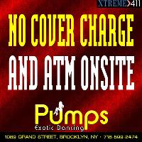 NO Cover Charge at Pumps of Brooklyn, NY! ATM onsite