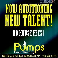 Now Auditioning at Pumps in Brooklyn, NY NO House fee!