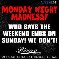Monday Night Madness At Riviera In Worcester MA!